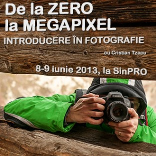 De_la_Zero_la_Megapixel  Introducere_în_foto 8-9 Iunie 2013